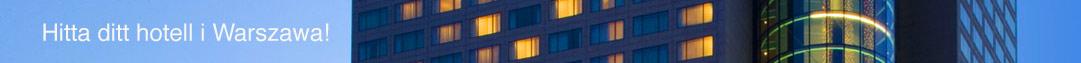 Hitta ditt hotell i Warszawa!